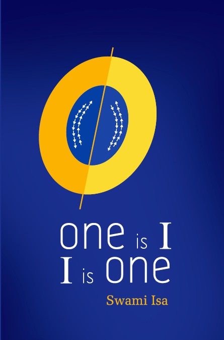 One is I, I is One book by Swami Isa
